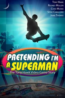 Tony Hawk Pro Skater documentary PRETENDING I'M A SUPERMAN Arrives on Digital/VOD platforms on August 18