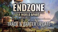 """""""Trade & Barter""""-Update für Endzone - A World Apart veröffentlicht!"""