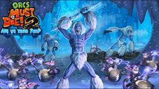 Are We There Yeti? Zusatzpaket für Orcs Must Die! 2 jetzt erhältlich