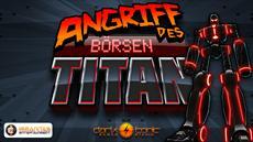 Immanitas Entertainment warnt vor dem Angriff des Börsen TITAN