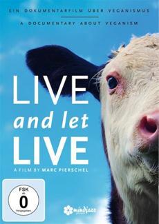 LIVE and let LIVE - Ein Dokumentarfilm über Veganismus - DVD VÖ 23. Mai 2014