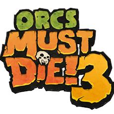 ORCS MUST DIE! 3 AVAILABLE TODAYON XBOX, PLAYSTATION AND STEAM
