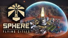 Sci-Fi City-Builder Sphere - Flying Cities Available Today on Steam Early Access