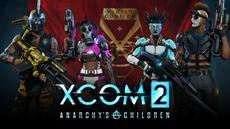 XCOM 2 - Kinder der Anarchie DLC-Pack ab sofort verfügbar
